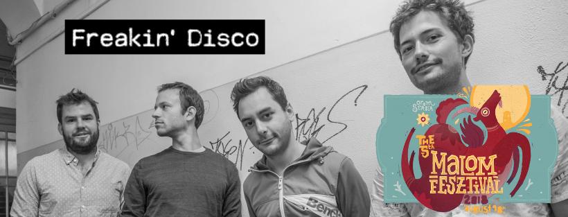 Freakin Disco - Malom Fesztivál - augusztus 18.